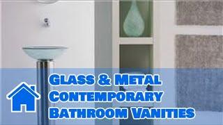 Interior Design: Bathrooms : Glass & Metal Contemporary Bathroom Vanities