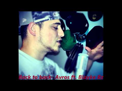 Back to back- Avros ft blayke Bz