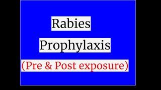 Rabies Prophylaxis(Pre & Post exposure prophylaxis)