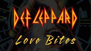 Def Leppard - Love Bites  (Lyrics) Official Remaster