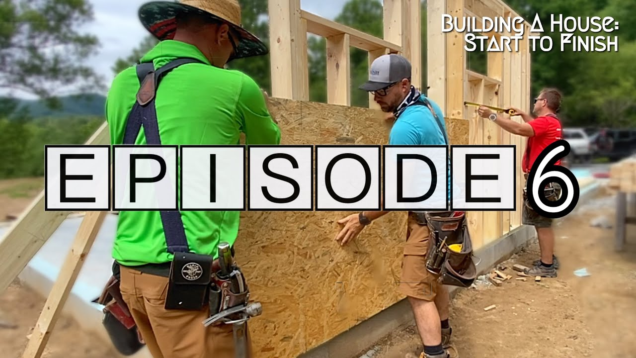 Building A House Start To Finish | Episode 6
