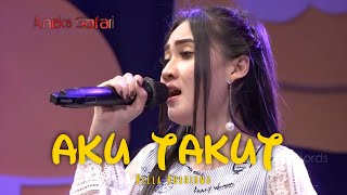 Download Video Nella Kharisma - Aku Takut ( Official Music Video ANEKA SAFARI ) MP3 3GP MP4