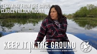 Testimony from the Bayou, Clarice Friloux  - Keep It In The Ground