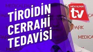 Tiroid Tedavisi ve Cerrahisi   Medical Park   TV
