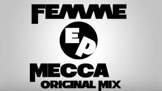 Femme - Mecca (Original Mix)