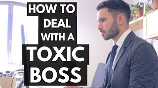 How to Deal With a Toxic Boss (and a Toxic Work Environment)