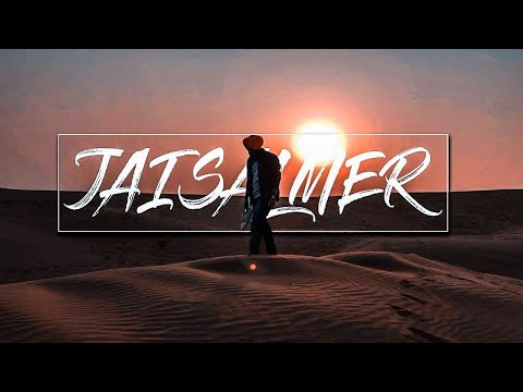 In the Deserts of JAISALMER (Cinematic Travel Film)