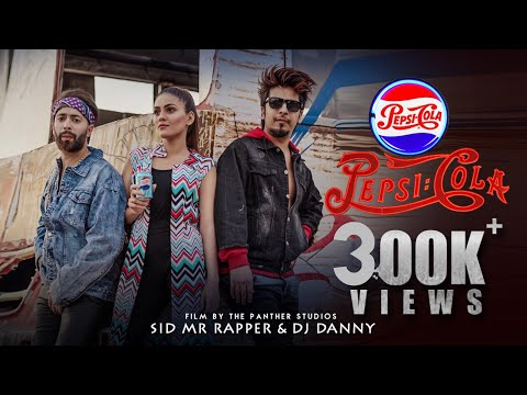 Pepsi Cola   Sid Mr Rapper   (Official Music Video)   Dj Danny   Latest Panjabi Song 2020