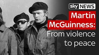 Martin McGuinness: The path from violence to peace