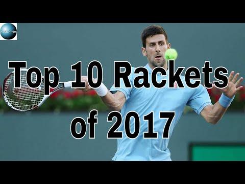 Top 10 Rackets of 2017