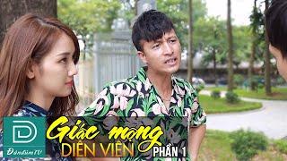 Giấc Mộng Diễn Viên Phần 1 | Phim Hài Đàn Đúm TV Mới Nhất 2019 | Linh Bún | Quang Líp