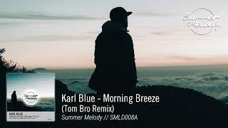 Karl Blue - Morning Breeze (Tom Bro Remix) [SMLD008A Preview]