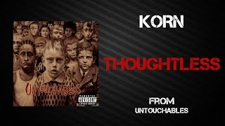 Korn   Thoughtless [Lyrics Video]