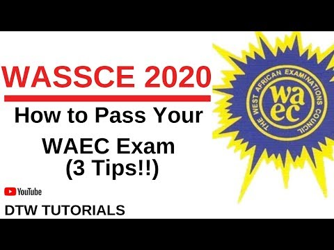 WASSCE 2020 - 3 Tips on How to Pass Your WAEC 2020 Exam