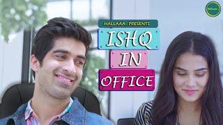 ISHQ IN OFFICE | Hallaaa..ft. Keshav Sadhna, Anushka Sharma