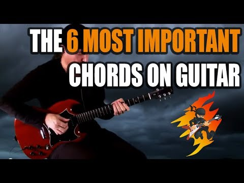 The 6 Most Important Chords on Guitar