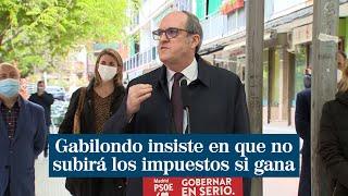 Gabilondo insiste en que no subirá los impuestos si gana