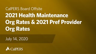 2021 Health Maintenance Org Rates & 2021 Pref Provider Org Rates | July 14, 2020