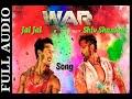Jai Jai Shiv Shankar (Full Audio) Song War Movie Tiger V/S Hrithik