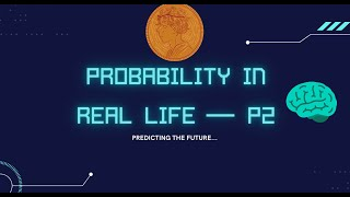 Probability in Real Life (Part 2)— Bayes Theorem & Bayesian Thinking