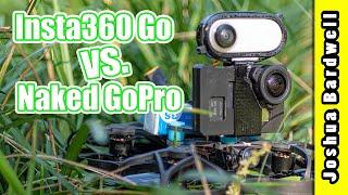 Insta360 Go FPV vs. Naked GoPro | Best ultra-light HD cam for Cinematic FPV