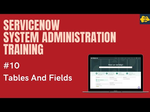 #10 #ServiceNow System Administration Training | Tables and ...