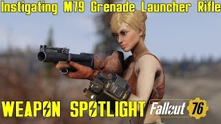 Fallout 76: Weapon Spotlights: Instigating M79 Grenade Launcher Rifle