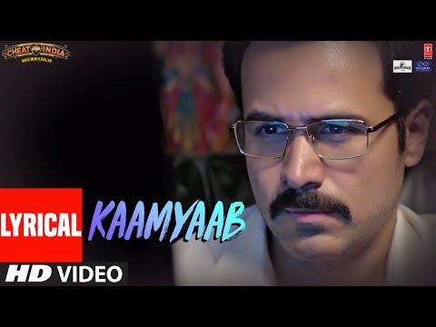 Kaamyaab Video With Lyrics | WHY CHEAT INDIA | Emr