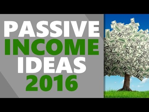 Passive Income Ideas 2016