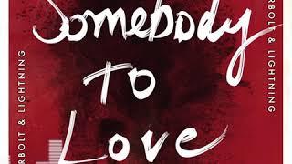 Somebody To Love - Thunderbolt & Lightning Teaser