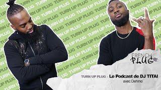 Le Podcast De Dj Titai Avec Dehmo !