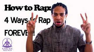 How to Rap: 4 Ways to Rap Forever!-How to Rap tutorial