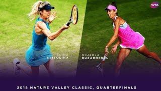 Elina Svitolina Vs. Mihaela Buzarnescu | 2018 Nature Valley Classic Quarterfinals | WTA Highlights