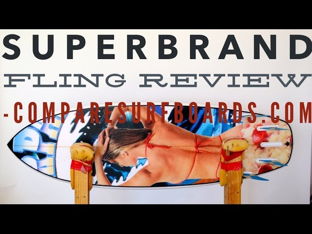 SUPERBrand Fling Review no.45 | Compare Surfboards