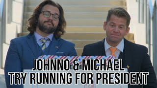 Johnno and Michael Try Running for President