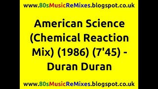 American Science (Chemical Reaction Mix) - Duran Duran | 80s Club Mixes | 80s Club Music | 80s Pop
