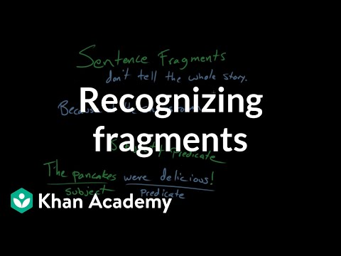 Recognizing fragments (video) Khan Academy