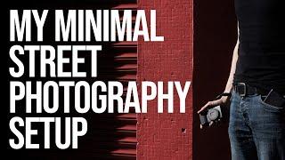 My Minimalist Street Photography Setup (feat. Ricoh GR3)