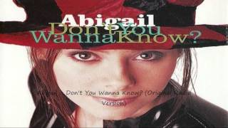 Abigail - Don't You Wanna Know? (Original Radio Version)