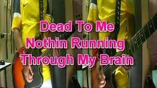 Dead To Me - Nothin Running Through My Brain (Guitar Cover)