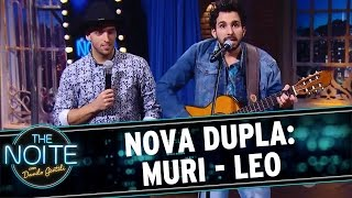 The Noite (02/06/16) - Nova Dupla: Muri - Leo