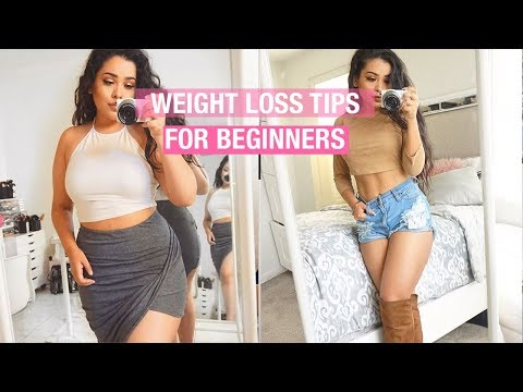 WEIGHT LOSS TIPS FOR BEGINNERS