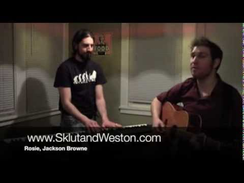 Rosie, Jackson Browne cover by Sklut and Weston