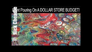 Paint Pouring On A Dollar Store Budget - Get Started Paint Pouring for UNDER $10