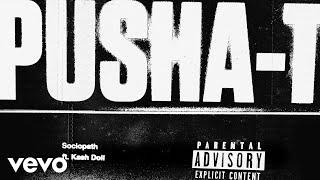 New Music: Pusha T | Sociopath feat. Kash Doll