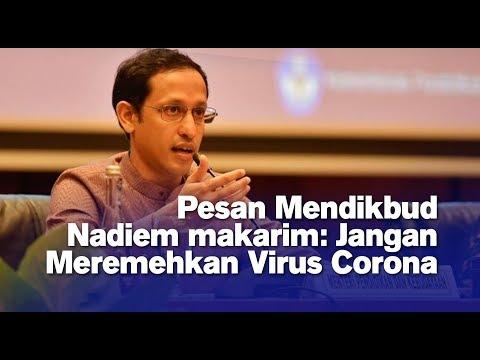 Pesan Mendikbud Nadiem makarim: Jangan Meremehkan Virus Corona