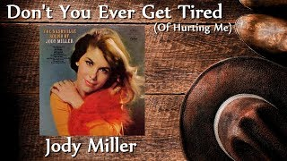 Jody Miller - Don't You Ever Get Tired (Of Hurting Me)