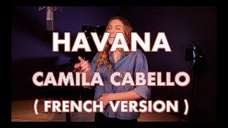 HAVANA ( FRENCH VERSION ) CAMILA CABELLO ( SARA'H COVER )