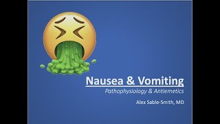 Nausea, Vomiting & Antiemetics