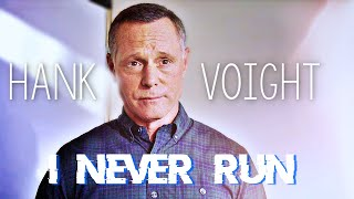 Hank Voight - I never run